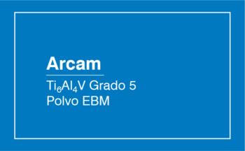 Arcam EBM – Ti6Al4V Grado 5