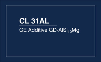 CL 31AL – GE Additive GD-AlSi10Mg