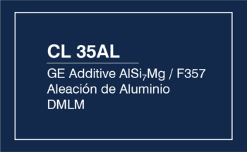 CL 35AL – GE Additive AlSi7Mg / F357 – Aleación Aluminio DMLM