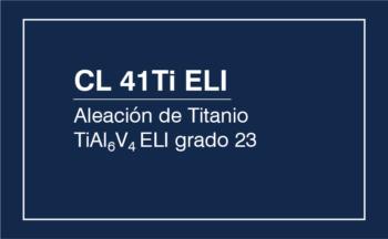 CL 41Ti ELI – Aleación De Titanio (TiAL6V4 ELI, Grado 23)