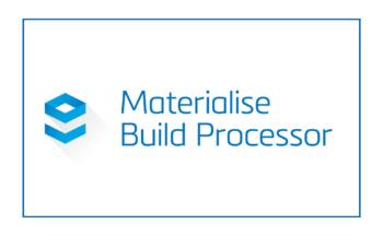 Materialise Build Processor